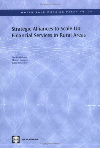 Download Strategic Alliances to Scale Up Financial Services in Rural Areas (World Bank Working Papers) 0821366033