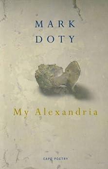 My Alexandria by [Doty, Mark]