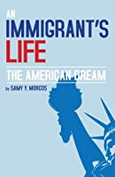 An Immigrant's Life, the American Dream