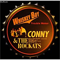 WHISKY BOY~Trouble maker~