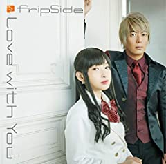 Love with You♪fripSide