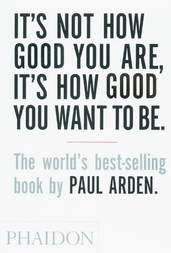 It's Not How Good You Are, It's How Good You Want to Be: The world's best selling bookの詳細を見る