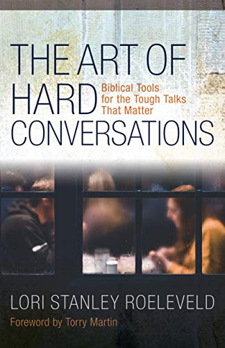 The Art of Hard Conversations: Biblical Tools for the Tough Talks That Matter (English Edition)