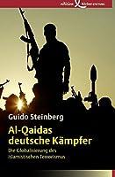 Al-Qaidas deutsche Kaempfer: Die Globalisierung des islamistischen Terrorismus