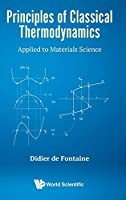 Principles of Classical Thermodynamics: Applied to Materials Science (Statistical Physics Complexity)