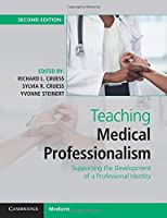 Teaching Medical Professionalism: Supporting the Development of a Professional Identity