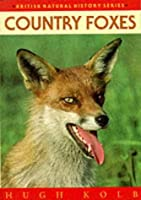 Country Foxes (British Natural History Series)