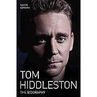 Tom Hiddleston - The Biography (English Edition)