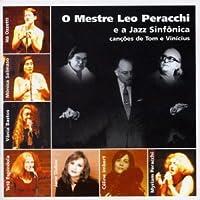 O Mestre Leo Peracchi e a Jazz Sinfonica: Cancoes de Tom e Vinicius