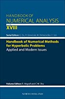 Handbook of Numerical Methods for Hyperbolic Problems, Volume 18: Applied and Modern Issues (Handbook of Numerical Analysis)