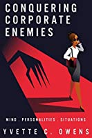 Conquering Corporate Enemies: Mind - Personalities - Situations