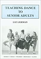 Teaching Dance to Senior Adults