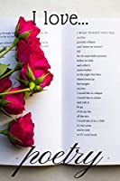I Love Poetry: Lined Notebook / Journal. Ideal gift for poetry lovers.