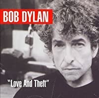 LOVE AND THEFT by BOB DYLAN (2001-09-12)