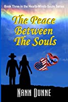 The Peace Between the Souls: Third Book in the Hearts, Minds, Souls Series