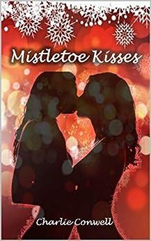 Mistletoe Kisses by [Conwell, Charlie]