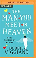 The Man You Meet in Heaven: He Still Won't Pick Up His Socks