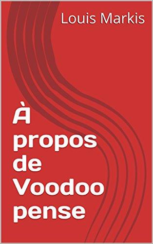 À propos de Voodoo pense (French Edition)