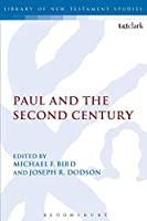 Paul and the Second Century (Library of New Testament Studies)