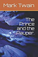 The Prince and the Pauper.