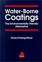 Water-Borne Coatings: The Environmentally-Friendly Alternative