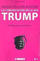 La comunicación en la era Trump