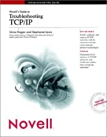 Novell's Guide to Troubleshooting TCP/IP