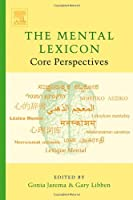 The Mental Lexicon: Core Perspectives
