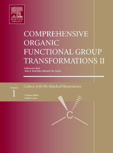 Comprehensive Organic Functional Group Transformations II: A Comprehensive Review of the Synthetic Literature 1995 - 2003: 1-7 (Comprehensive Organic Functional Group Transformations II (7 Vols))