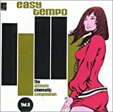Easy Tempo, Vol. 9: The Ultimate Cinematic Compendium