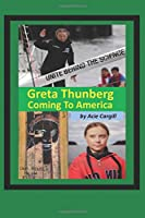 Greta Thunberg: Coming to America