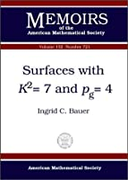 Surfaces With Kp2S=7 and Pg=4 (Memoirs of the American Mathematical Society)