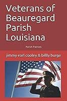 Veterans of Beauregard Parish Louisiana: Parish Patriots