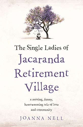 The Single Ladies of Jacaranda Retirement Village by [Nell, Joanna]