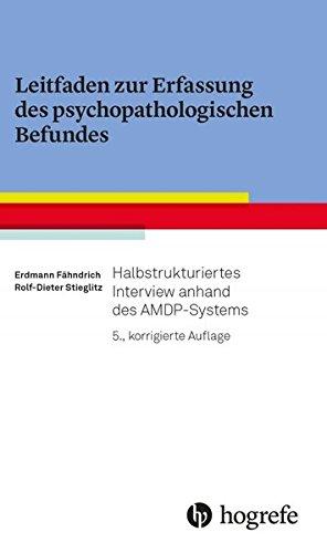 Download Leitfaden zur Erfassung des psychopathologischen Befundes: Halbstrukturiertes Interview anhand des AMDP-Systems 3801729303