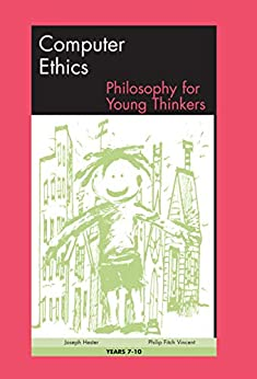 Philosophy for Young Thinkers: Computer Ethics Philosophical Problem Solving Program Years 7-10 by [Kemnitz, Thomas Milton ]