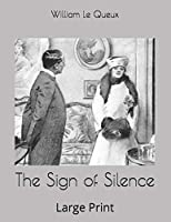 The Sign of Silence: Large Print