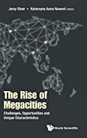 The Rise of Megacities: Challenges, Opportunities and Unique Characteristics (Globalization)