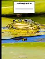 Composition Notebook: Cute Frog Wide Ruled Lined Journal Notebook For Kids Back To School