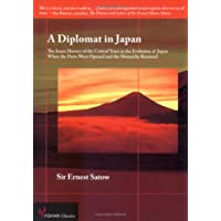 A Diplomat in Japan―The Inner History of the Critical Years in the Evolution of Japan When the Ports Were Opened and the Monarchy Restored (YOHAN Classics)