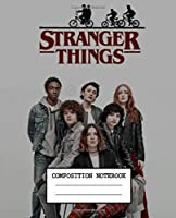 Composition Notebooks: Stranger Things Glossy Cover Wide Ruled Blank Lined Soft Cover Journal Paper 7.44 x 9.69 Inches 110 Pages