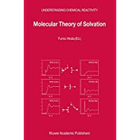 Molecular Theory of Solvation (Understanding Chemical Reactivity)