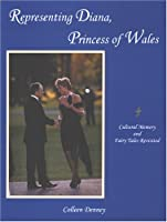 Representing Diana, Princess Of Wales: Cultural Memory And Fairy Tales Revisited