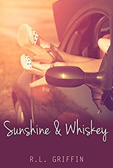 Sunshine & Whiskey (Drinking Book 1) by [Griffin, R.L.]