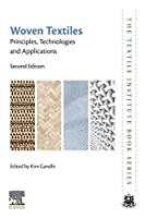 Woven Textiles, Second Edition: Principles, Technologies and Applications (The Textile Institute Book Series)