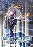 Blaze of Destiny? ~The Beginning of the fate~