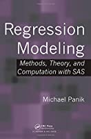 Regression Modeling: Methods, Theory, and Computation with SAS