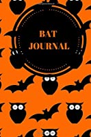 Bat Journal: CUTE GIFT FOR WOMEN, GIRLS, BOYS, MEN RULED PAGES NOTEBOOK TO WRITE AND DRAW IN