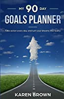 My 90 Day Goals Planner: Take action every day and turn your dreams into reality - A5 portable version so that you can keep it handy