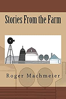 Stories From the Farm by [Machmeier, Roger]